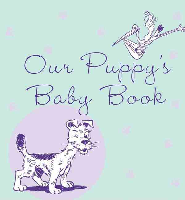 Our Puppy's Baby Book (Hardcover)