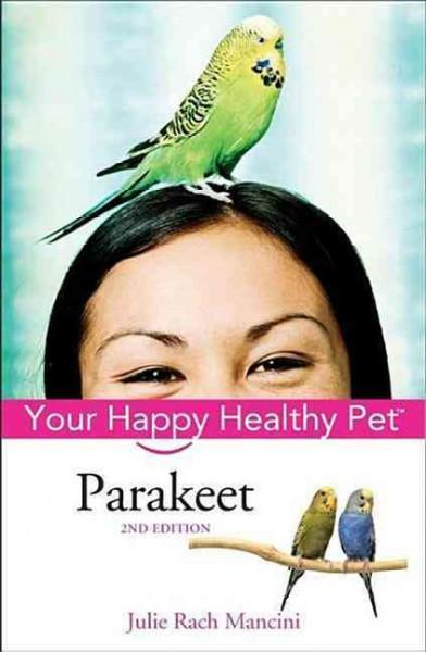 Parakeet: Your Happy Healthy Pet (Hardcover)