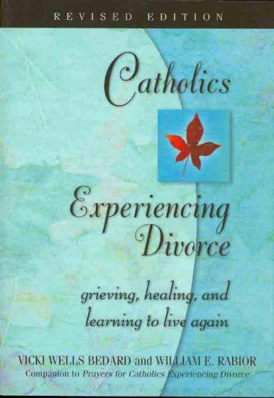 Catholics Experiencing Divorce: Grieving, Healing, and Learning to Live Again (Paperback)