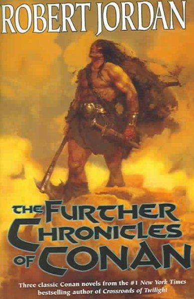 The Further Chronicles Of Conan: Conan The MAgnificent / Conan The Triumphant / Conan the Victorious (Paperback)