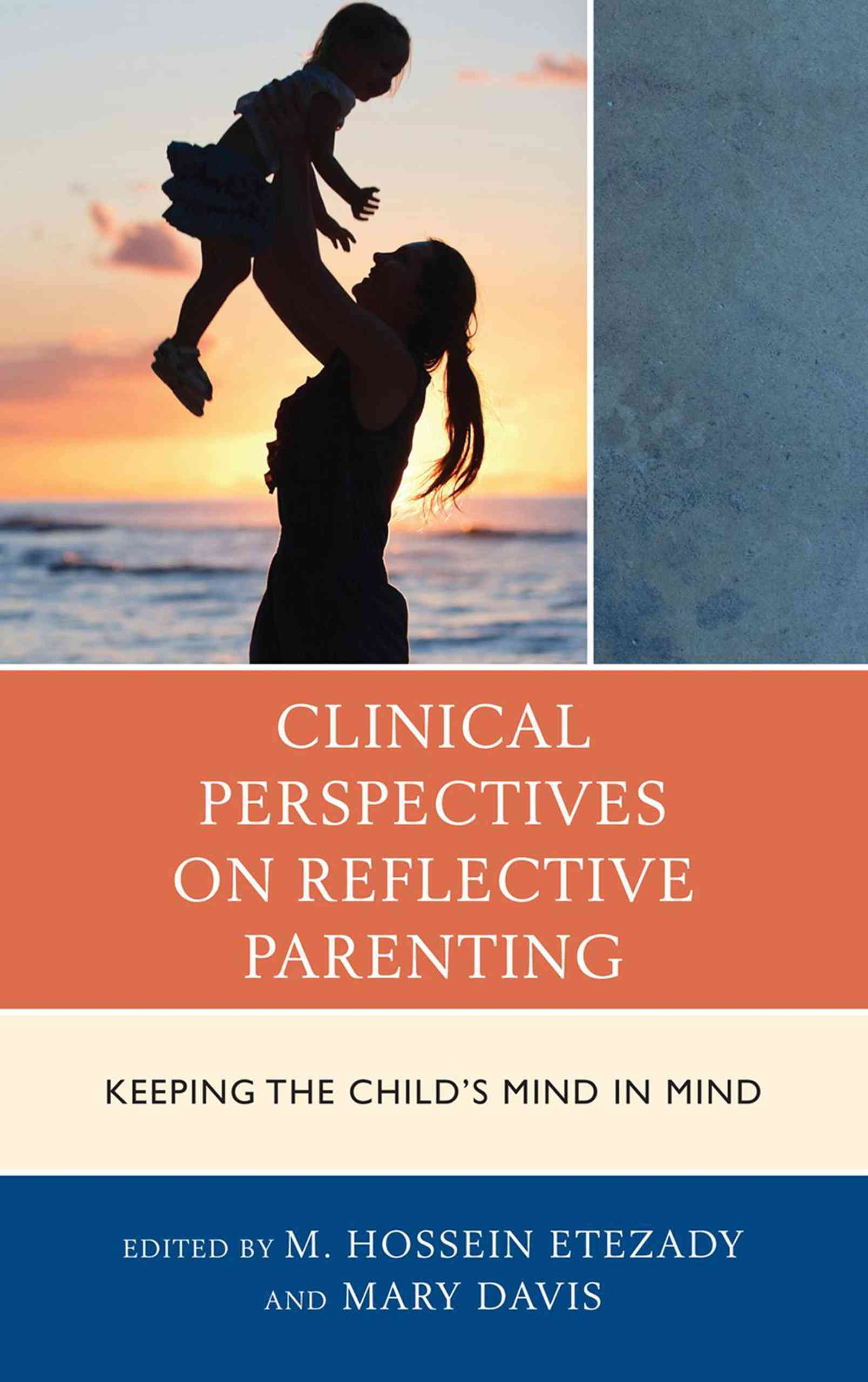 Clinical Perspectives on Reflective Parenting: Keeping the Child's Mind in Mind (Hardcover)