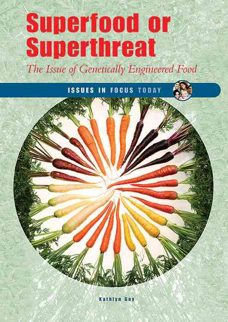 Superfood or Superthreat: The Issue of Genetically Engineered Food (Hardcover)