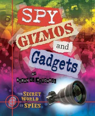 Spy Gizmos and Gadgets (Hardcover)