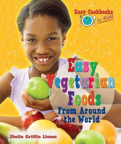 Easy Vegetarian Foods from Around the World (Hardcover)
