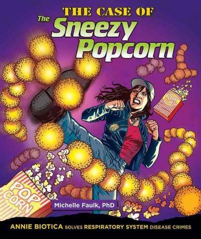 The Case of the Sneezy Popcorn: Annie Biotica Solves Respiratory System Disease Crimes (Hardcover)