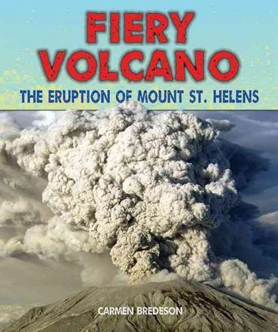 Fiery Volcano: The Eruption of Mount St. Helens (Hardcover)