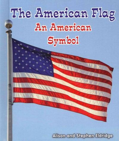 The American Flag: An American Symbol (Hardcover)