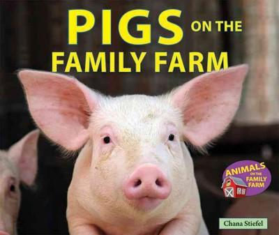 Pigs on the Family Farm (Hardcover)