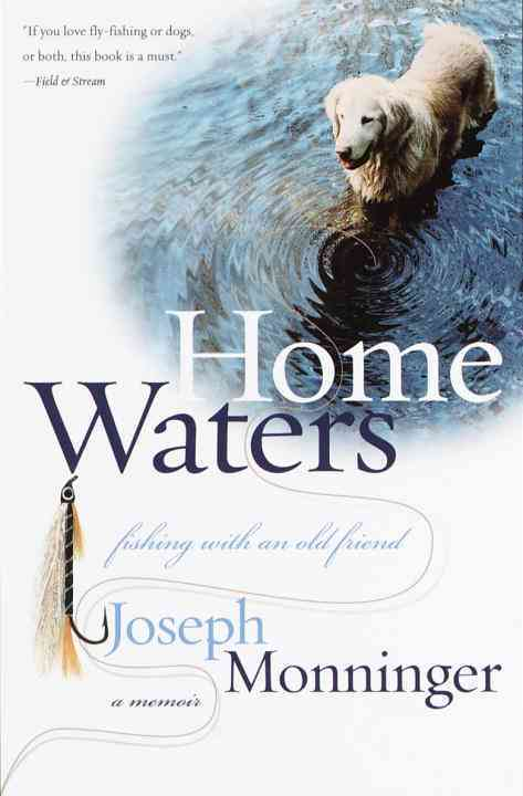 Home Waters: Fishing With an Old Friend: a Memoir (Paperback)
