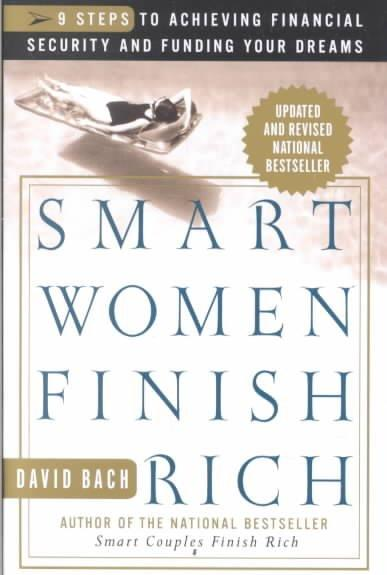 Smart Women Finish Rich: 9 Steps to Achieving Financial Security and Funding Your Dreams (Paperback) - Thumbnail 0