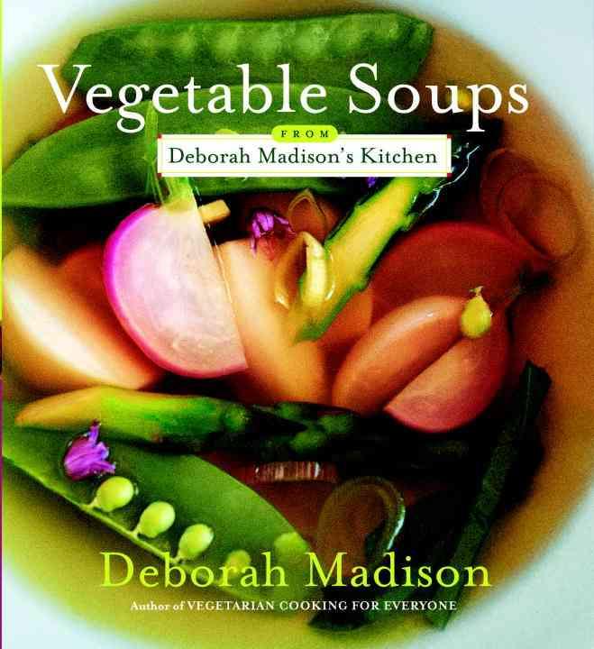 Vegetable Soups from Deborah Madison's Kitchen (Paperback)