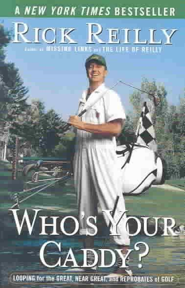 Who's Your Caddy: Looping for the Great, Near Great, and Reprobates of Golf (Paperback)