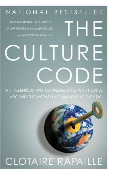 The Culture Code: An Ingenious Way to Understand Why People Around the World Buy and Live As They Do (Paperback)