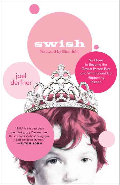 Swish: My Quest to Become the Gayest Person Ever and What Ended Up Happening Instead (Paperback)