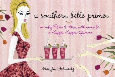 A Southern Belle Primer: Or Why Paris Hilton Will Never Be a Kappa Kappa Gamma (Paperback)
