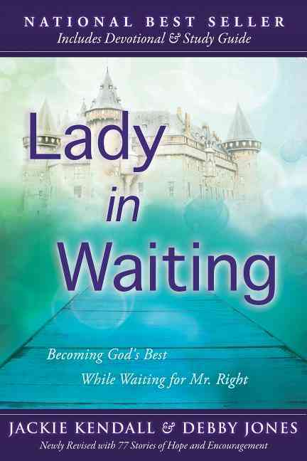 Lady in Waiting: Becoming God's Best While Waiting for Mr. Right (Paperback)
