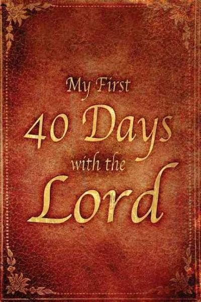 My First 40 Days With The Lord (Paperback)