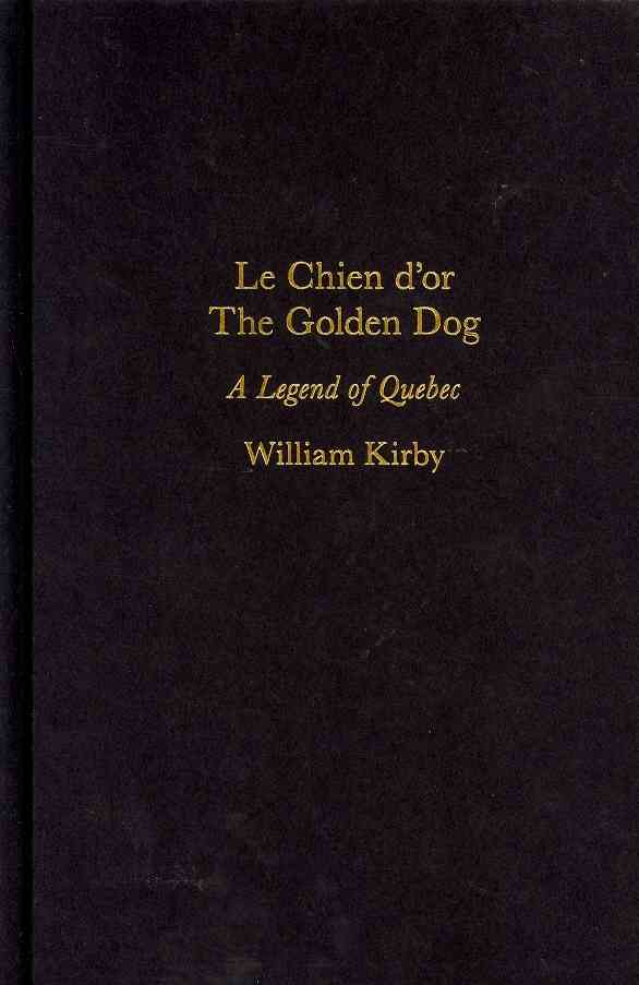 Le Chien D'or / The Golden Dog: A Legend of Quebec (Hardcover)