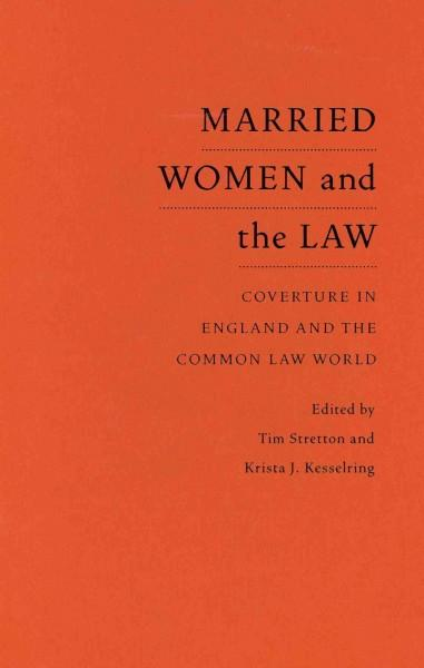 Married Women and the Law: Coverture in England and the Common Law World (Hardcover)