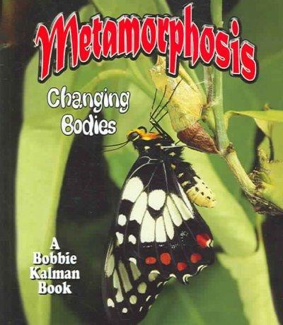 Metamorphosis: Changing Bodies (Paperback)
