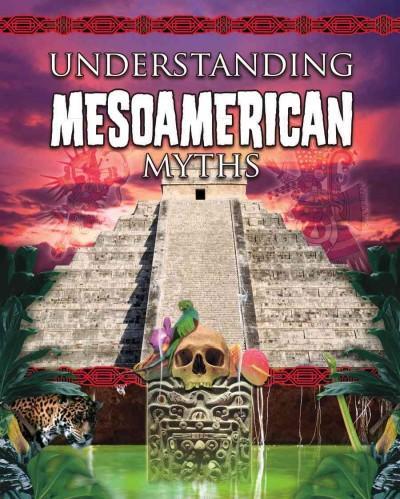Understanding Mesoamerican Myths (Paperback)