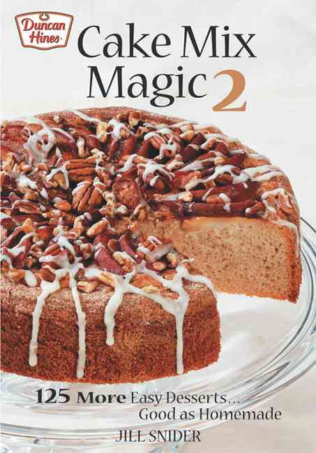 Cake Mix Magic 2: 125 More Easy Desserts ... Good As Homemade (Paperback)