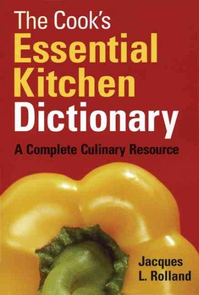 The Cook's Essential Kitchen Dictionary: A Complete Culinary Resource (Paperback)