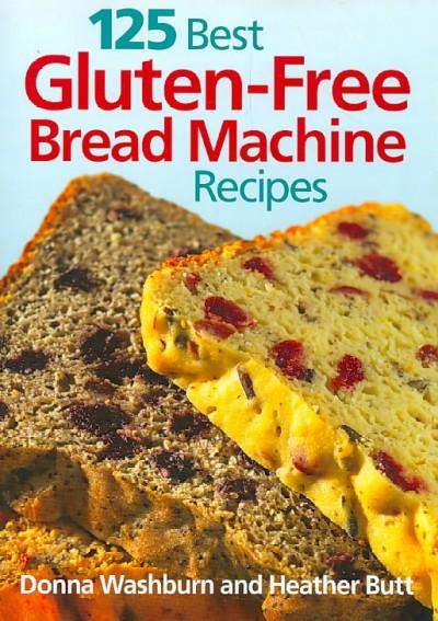 125 Best Gluten-Free Bread Machine Recipes (Paperback) - Thumbnail 0