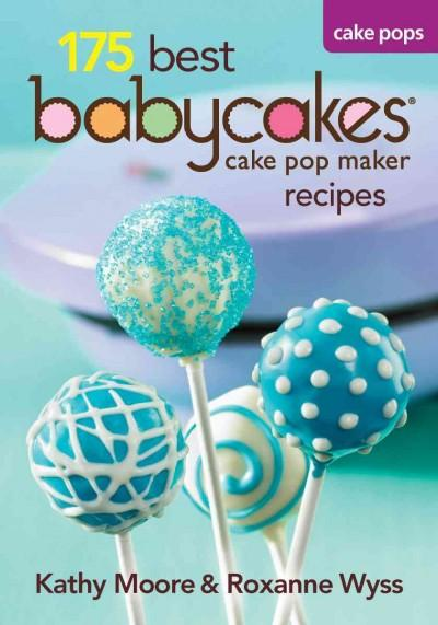 175 Best Babycakes Cake Pops Recipes (Paperback) - Thumbnail 0