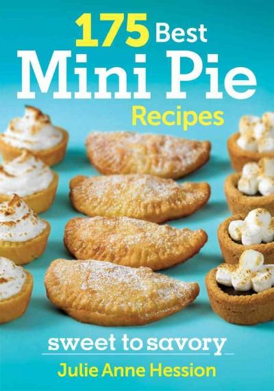 175 Best Mini Pie Recipes: Sweet to Savory (Paperback)