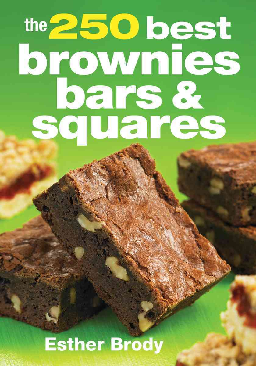 The 250 Best Brownies, Bars & Squares (Paperback)