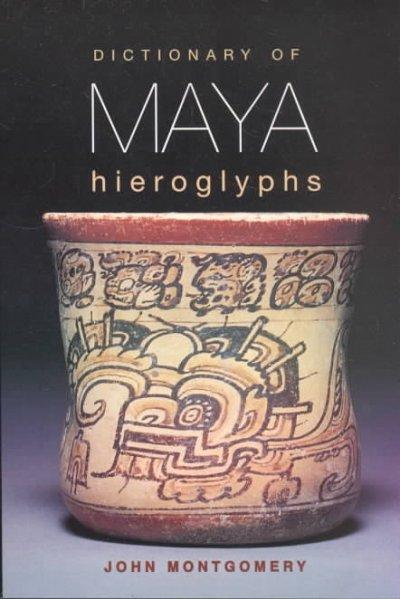 Dictionary of Maya Hieroglyphs (Paperback)