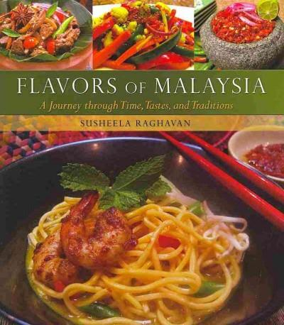 Flavors of Malaysia: A Journey Through Time, Tastes, and Traditions (Hardcover)