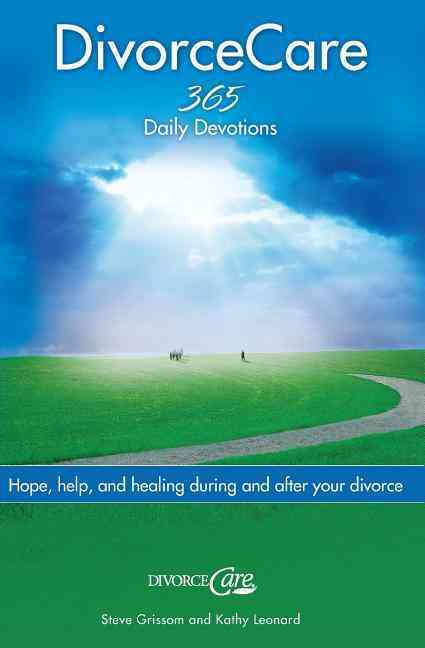 Divorce Care: Hope, Help, And Healing During And After Your Divorce (Paperback)