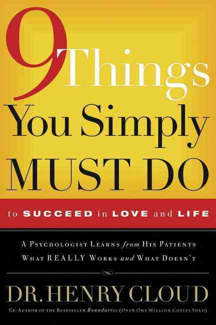 9 Things You Simply Must Do to Succeed in Love and Life: A Psychologist Probes the Mystery of Why some Lives Real... (Paperback)