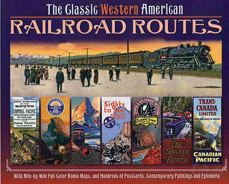 The Classic Western American Railroad Routes (Hardcover)