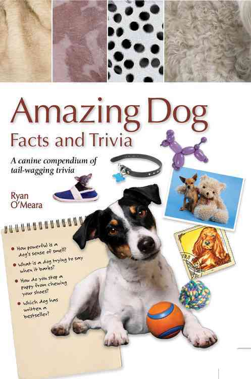 Amazing Dog Facts and Trivia: A Canine Compendium of Tail-wagging Trivia (Hardcover)