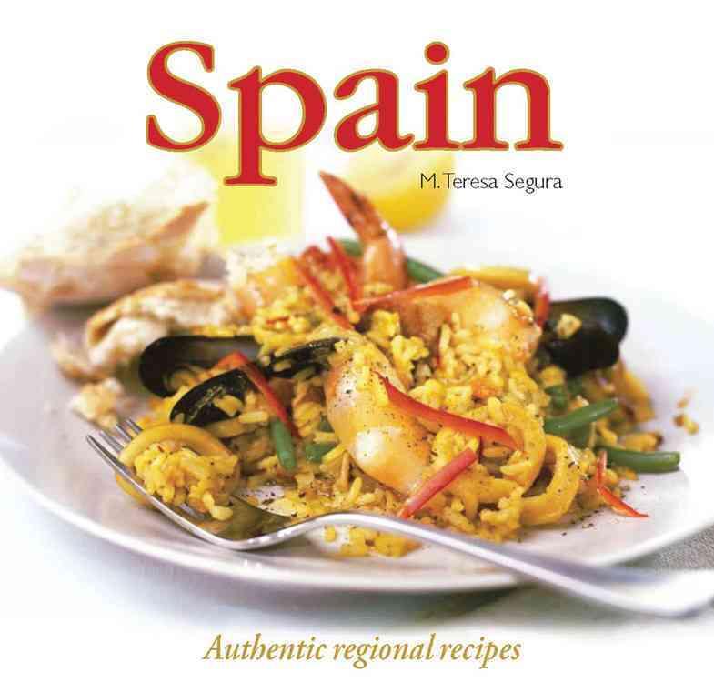 Spain: Authentic Regional Recipes (Hardcover)