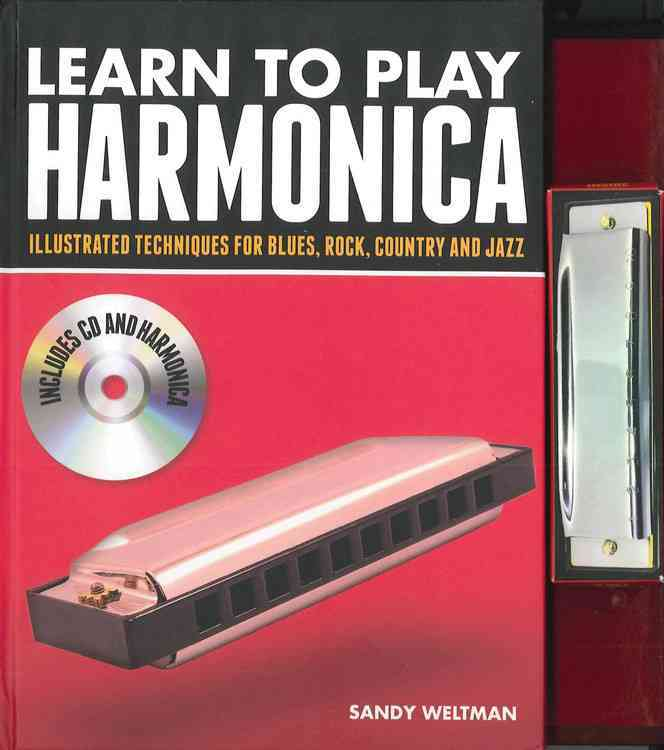 Learn to Play Harmonica: Illustrated Techniques for Blues, Rock, Country and Jazz