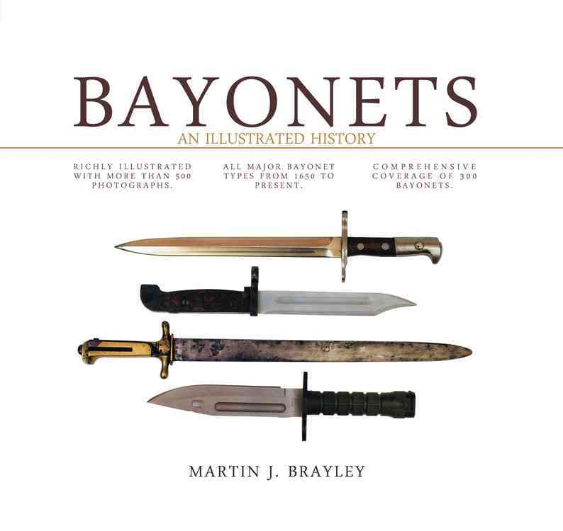 Bayonets: An Illustrated History (Hardcover)