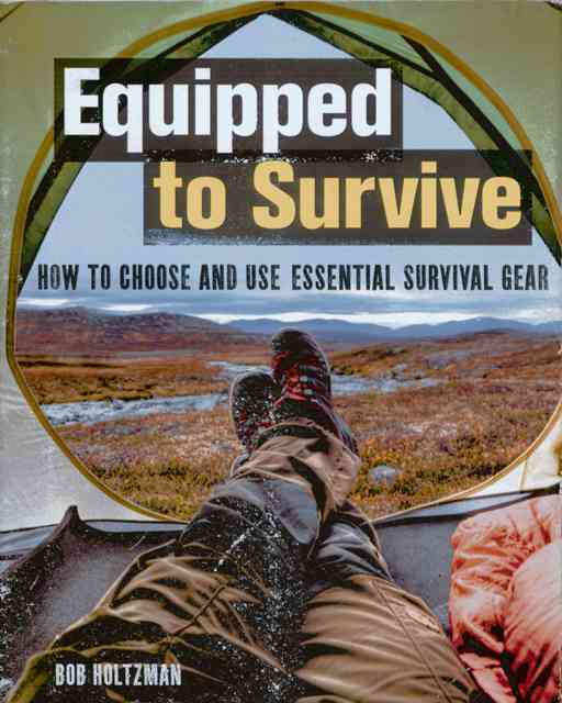 Equipped to Survive: How to Choose and Use Essential Survival Gear (Hardcover)