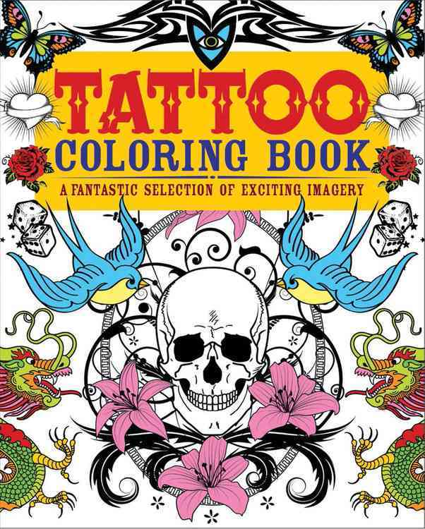 Tattoo Adult Coloring Book: A Fantastic Selection of Exciting Imagery (Paperback)