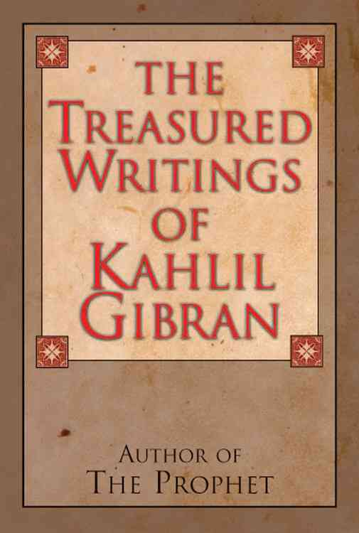 The Treasured Writings of Kahlil Gibran (Hardcover)