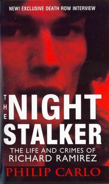 The Nightstalker: The Life and Crimes of Richard Ramirez (Paperback)