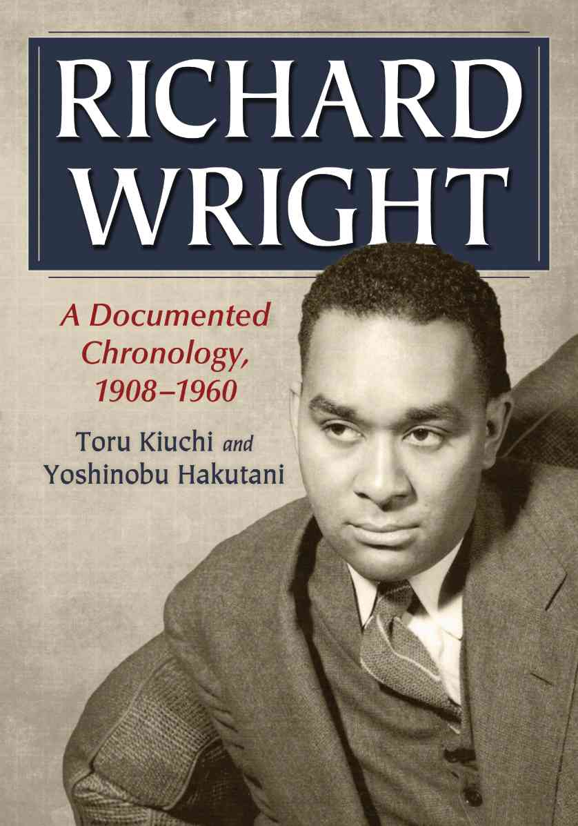 Richard Wright: A DocumentedChronology, 1908-1960 (Paperback)