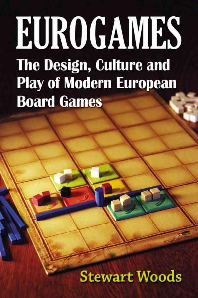 Eurogames: The Design, Culture and Play of Modern European Board Games (Paperback)