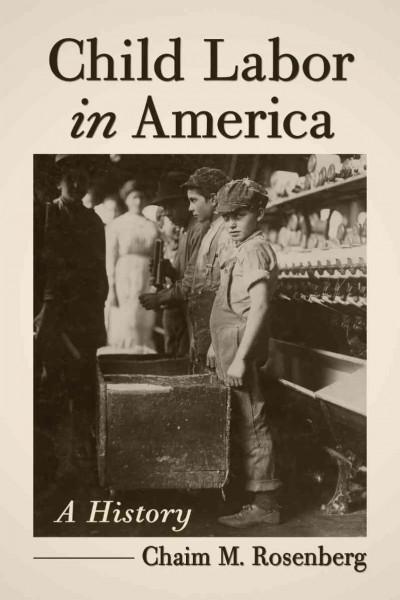 Child Labor in America: A History (Paperback)