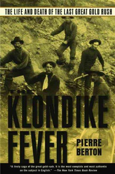 Klondike Fever: The Life and Death of the Last Great Gold Rush (Paperback)