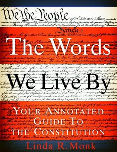 The Words We Live by: Your Annotated Guide to the Constitution (Hardcover)
