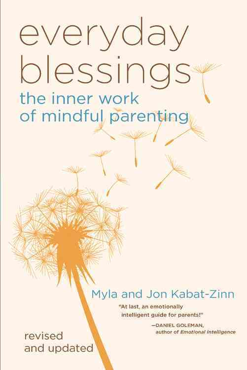 Everyday Blessings: The Inner Work of Mindful Parenting (Paperback)